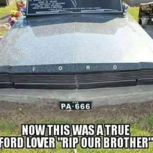 "NOW THIS WAS A TRUE FORD LOVER ""RIP OUR BROTHER"""